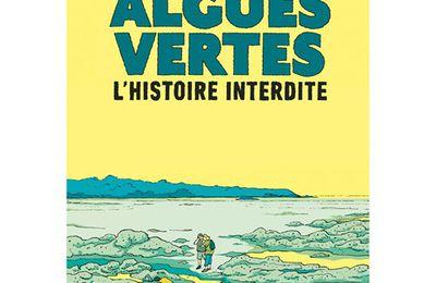 Algues vertes - L'histoire interdite d'Inès Léraud et Pierre Van Hove (2019 - Editions Delcourt)