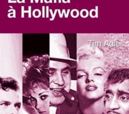 La mafia à Hollywood, de Tim Adler