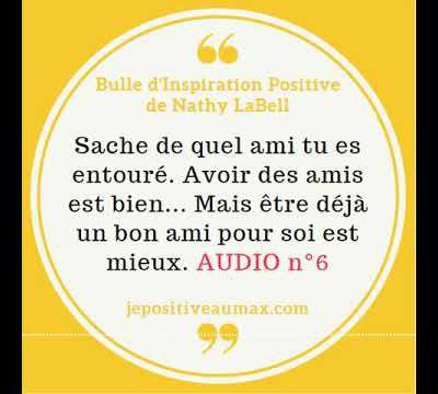 Bulle d'Inspiration Positive #6 sur l'Amitié