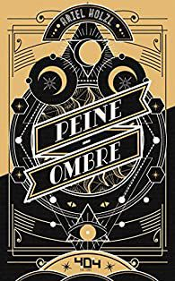 Peine-Ombre / Ariel Holzl - 404 Editions