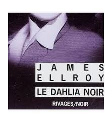 James ELLROY : Le Dahlia noir