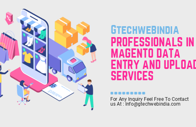 Gtechwebindia of Outsourcing Magento Data Entry to Professionals