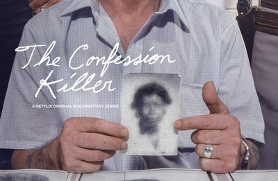 "Série : The Confession Killer - ""Parole de tueur"""