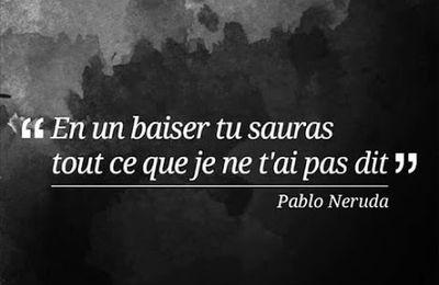 Pablo Neruda - 4 Citations et 1 Poésie