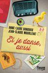 """""""Et je danse aussi"""", Anne-Laure Bondoux, Jean-Claude Mourlevat"""