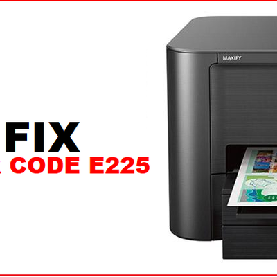 How to Resolve Canon Printer System Error Code E225?