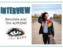 🎤 Interview - Rencontre avec Tom ALMODAR