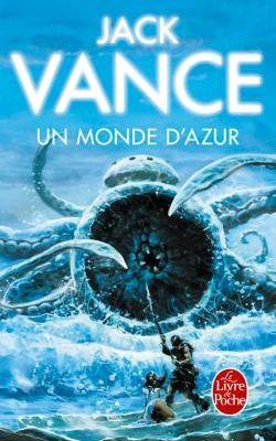Un monde d'azur - Jack Vance: Un crash de vaisseau, une planète océan, une énorme créature marine.