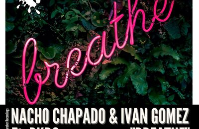 GR596 Nacho Chapado & Ivan Gomez Ft PKDO - Breathe (Original Mix)