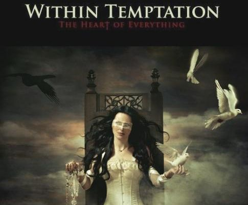 WITHIN TEMPTATION: The Heart Of Everything (2007) [Metal Gothique & Symphonique]