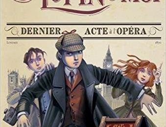 Sherlock, Lupin et moi - Tome 2 - Dernier acte à l'Opéra. Irène ADLER – 2017 (Dès 10 ans)