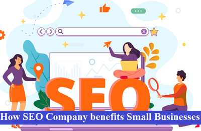 How SEO Company benefits Small Businesses