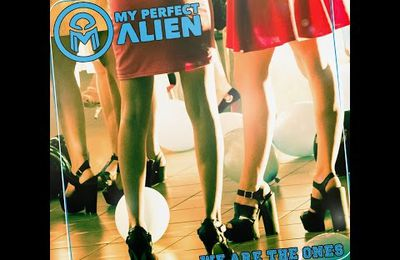 """Le clip """"We are the ones"""" - My Perfect Alien"""
