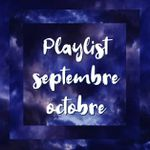 Playlist de septembre / octobre