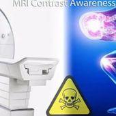 IRM et traceurs : dangers ? Produits de contraste dangereux pour le cerveau!