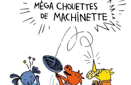 [Special Chandeleur] Les goûters méga chouette de Machinette - Gaëtan Dorémus