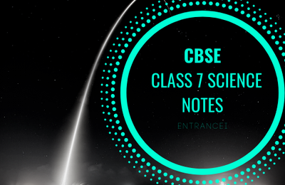 About CBSE Class 7 Science Notes