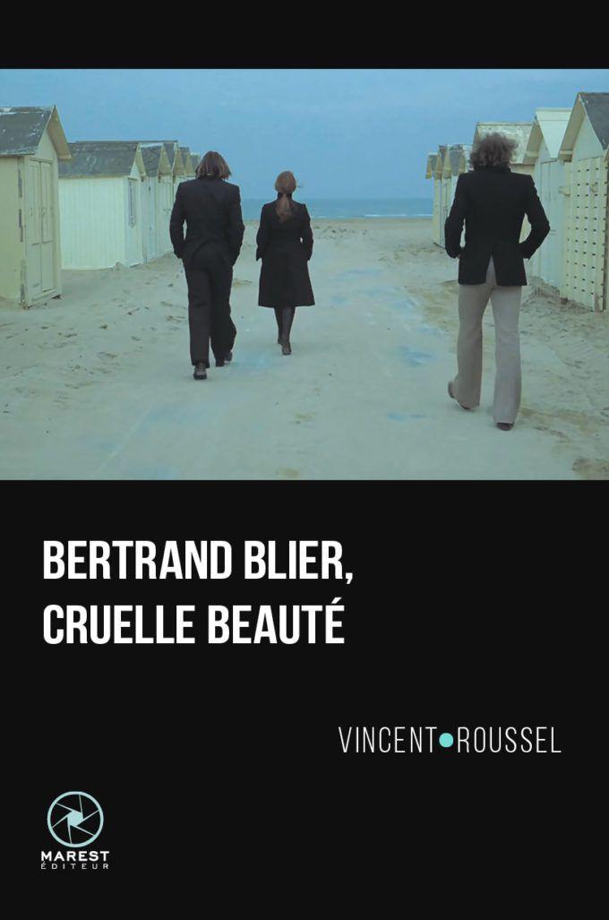 """Parution de """"Bertrand Blier, cruelle beauté"""""""