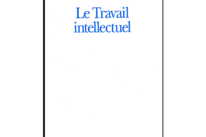 JEAN GUITTON – LE TRAVAIL INTELLECTUEL