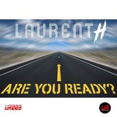 LAURENT H. - ARE YOU READY ? (Original edit) (Official audio)
