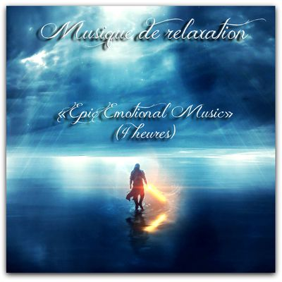 Musique relaxation : 4 Hours Epic Emotional Music