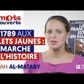 DE 1789 AUX GILETS JAUNES : LA MARCHE DE L'HISTOIRE