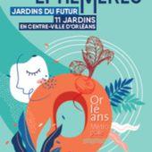 11 Jardins éphémères en centre-ville d'Orléans: Découvrez les lauréats - Thème Jardins du futur du 7 septembre au 1er novembre - VIVRE AUTREMENT VOS LOISIRS avec Clodelle