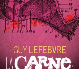 Chronique de La Carne de Guy Lefebvre