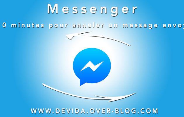 Messenger : 10 minutes pour annuler un message envoyé