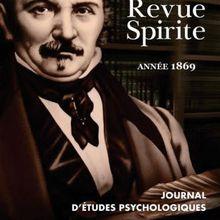 La réponse aux détracteurs du spiritisme nous vient d'Allan Kardec lui-même