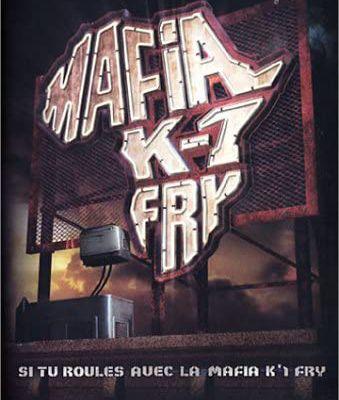 Si tu roules avec la Mafia K'1 Fry