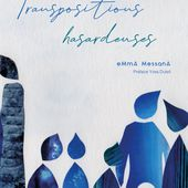 La couverture de Transpositions hasardeuses - eMmA MessanA, collagiste