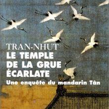 Le temple de la grue écarlate. Une enquête du mandarin Tân - Tran-Nhut