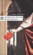 Jean d'Aillon – Le Dernier secret de Richelieu