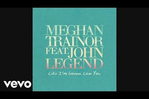 Meghan Trainor & John Legend - Like I'm Gonna Lose You