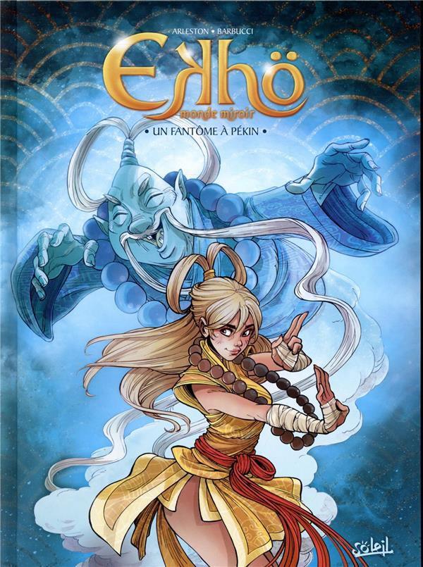"""""""Ekho monde miroir, tome 10 : le fantôme de Pékin"""""""