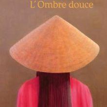 L'Ombre douce - Hoai Huong Nguyen