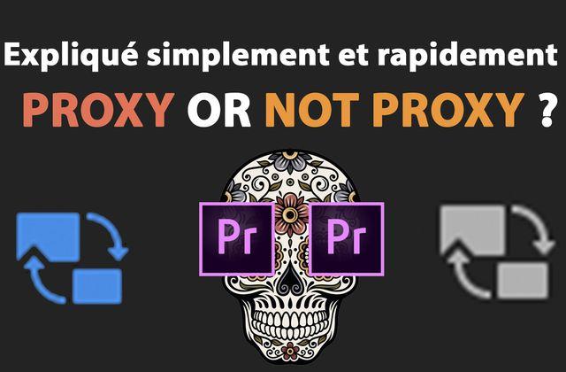 """Les """"proxy"""" sur Adobe Première Pro - explication rapide"""