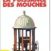 """""""La puissance des mouches"""" de Lydie Salvayre - Austin Tout Va Bien"""