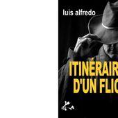 Luis ALFREDO : Itinéraire d'un flic. La compil. - Les Lectures de l'Oncle Paul