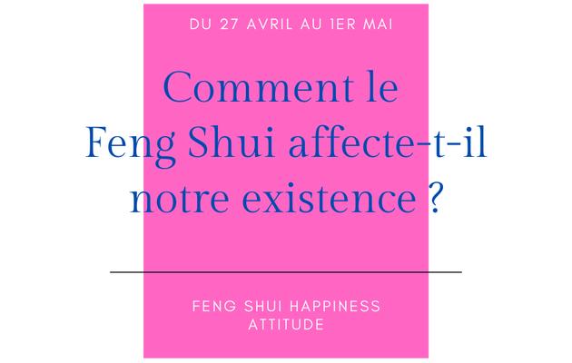 """Attention à partir du 27 avril lancement du programme de 5 jours """"Comment le Feng Shui influence-t-il notre existence"""""""