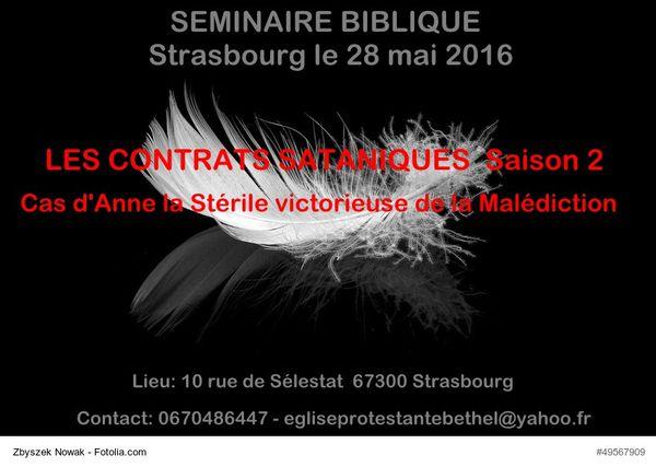 """Séminaire biblique """"Les contrats sataniques"""" Saison 2 à Strasbourg le samedi 28 mai 2016"""