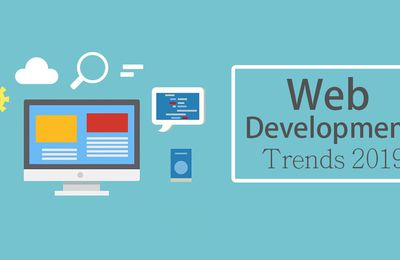 9 Interesting Web Development Trends to Embrace in 2019