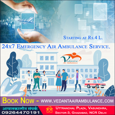 Air Ambulance Service in Patna-Vedanta Uses Modern Medical Utensils for Emergency Patient