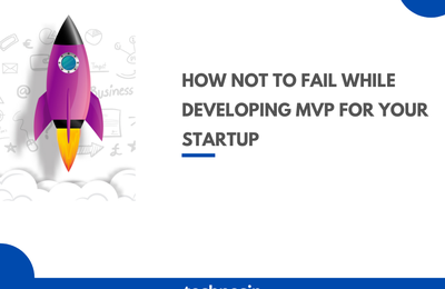 How Not to Fail While Developing MVP For Your Startup