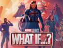 Marvel Studios: WHAT IF ... ? Disney +