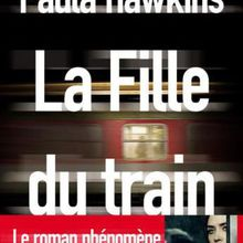 "Un remarquable thriller : ""La fille du train""..."