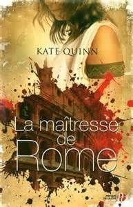 """La maîtresse de Rome"", Kate Quinn"