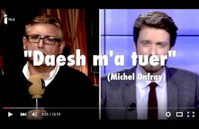 #Daesh m'a tuer (Michel Onfray) / Grégory Protche (#vidéo #Todd #Soral #Dieudonné #Etc)