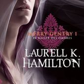 Tome 1 Merry Gentry : Le Baiser des Ombres - Ebook Passion